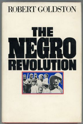The Negro Revolution. Robert Goldston