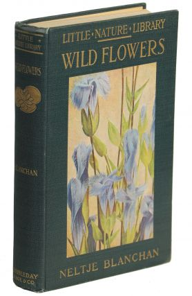 Wild Flowers Worth Knowing. Neltje Blanchan, Asa Don Dickinson