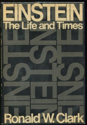Einstein: The Life and Times. Ronald W. Clark