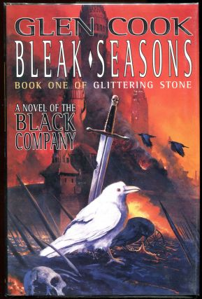 Bleak Seasons; Book One of Glittering Stone. Glen Cook.