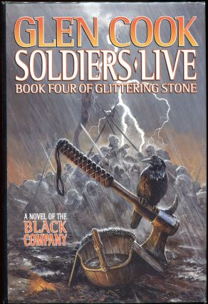 Soldiers Live; Book Four of Glittering Stone. Glen Cook