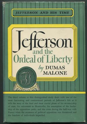 Jefferson and the Ordeal of Liberty; Jefferson and His Time, Volume Three. Dumas Malone