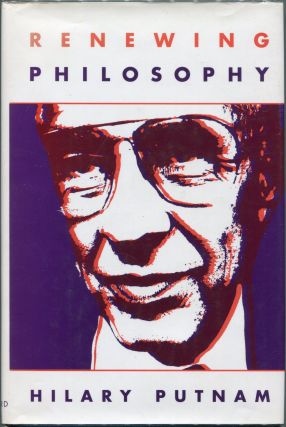 Renewing Philosophy. Hilary Putnam