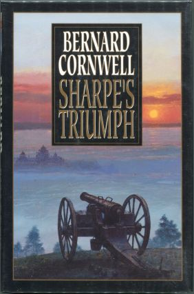 Sharpe's Triumph; Richard Sharpe and the Battle of Assaye, September 1803. Bernard Cornwell
