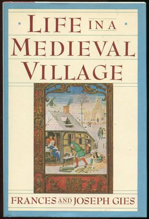 Life in a Medieval Village. Frances Gies, Joseph Gies