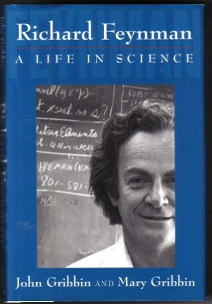 Richard Feynman; A Life in Science. Mary Gribbin, John R. Gribbin.