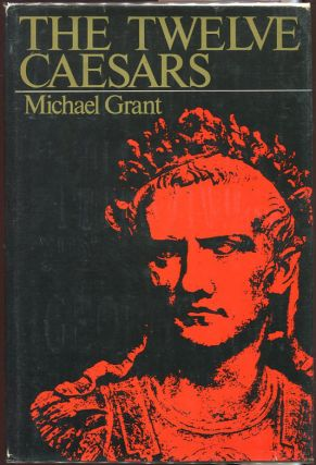 The Twelve Caesars. Michael Grant