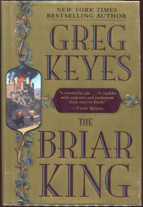 The Briar King; The Kingdoms of Thorn and Bone. Greg Keyes
