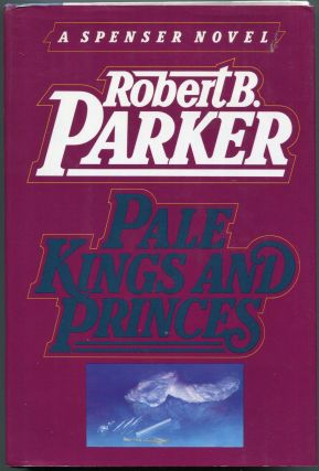 Pale Kings and Princes; A Spenser Novel. Robert B. Parker