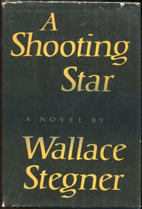 A Shooting Star. Wallace Stegner.