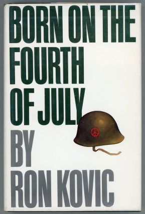 Born on the Fourth of July. Ron Kovic