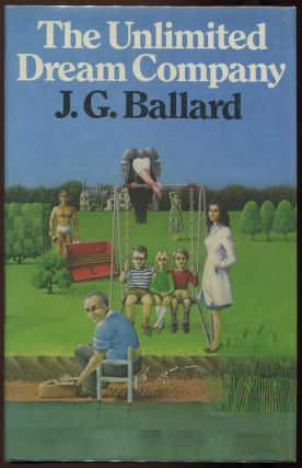 The Unlimited Dream Company. J. G. Ballard