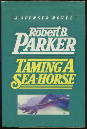 Taming a Sea-Horse. Robert B. Parker