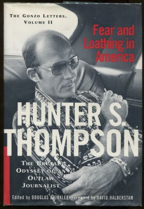 Fear and Loathing in America; The Brutal Odyssey of an Outlaw Journalist 1968-1976. Hunter S....