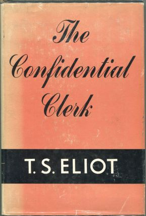 The Confidential Clerk. T. S. Eliot