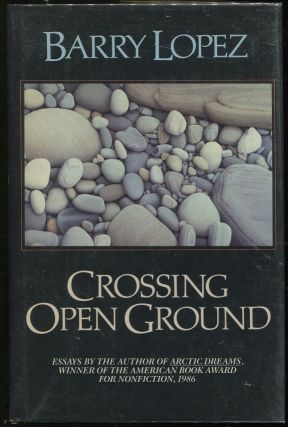 Crossing Open Ground. Barry Lopez
