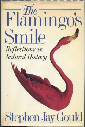 Flamingo's Smile; Reflections in Natural History. Stephen Jay Gould