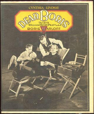 Dear Boris; The Life of William Henry Pratt A.K.A. Boris Karloff. Cynthia Lindsay