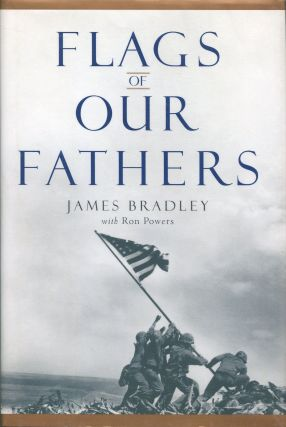 Flags of Our Fathers; Heroes of Iwo Jima. James Bradley, Ron Powers