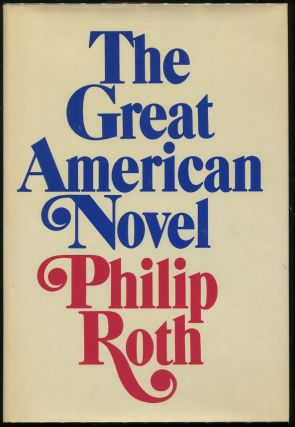 The Great American Novel. Philip Roth