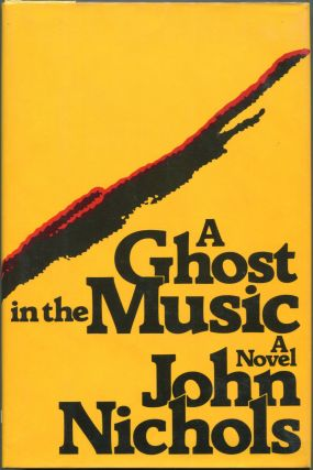 A Ghost in the Music. John Nichols.