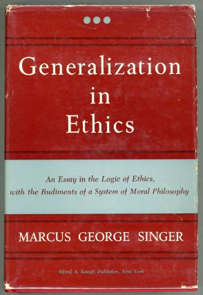 Generalization in Ethics; An Essay in the Logic of Ethics, with the Rudiments of a System of...