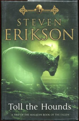 Toll the Hounds. Steven Erikson.