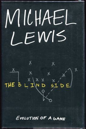The Blind Side; Evolution of a Game. Michael Lewis.