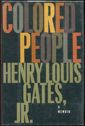 Colored People; A Memoir. Henry Louis Gates Jr