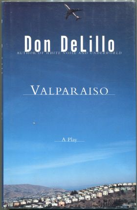 Valparaiso; A Play in Two Acts. Don DeLillo