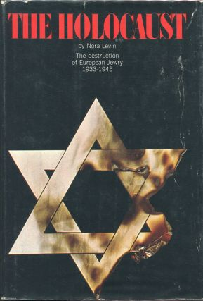 The Holocaust; The Destruction of European Jewry. Nora Levin.
