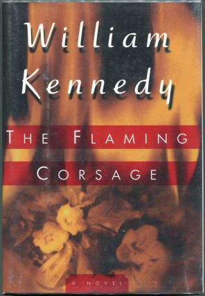 The Flaming Corsage. William Kennedy