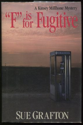 F Is for Fugitive; A Kinsey Millhone Mystery. Sue Grafton.