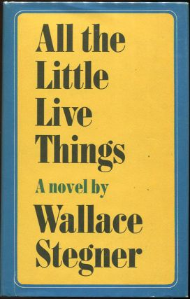 All the Little Live Things. Wallace Stegner.