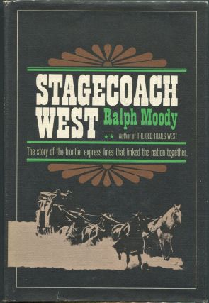 Stagecoach West. Ralph Moody.