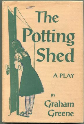The Potting Shed. Graham Greene.