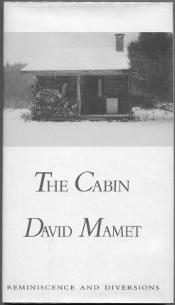 The Cabin; Reminiscence and Diversions. David Mamet