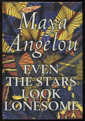 Even the Stars Look Lonesome. Maya Angelou