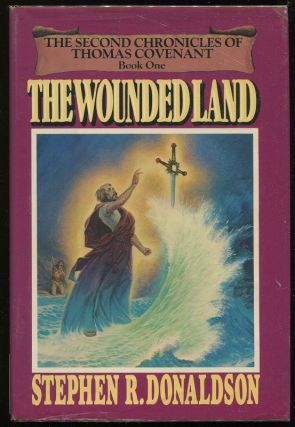 The Wounded Land; The Second Chronicles of Thomas Covenant. Stephen R. Donaldson