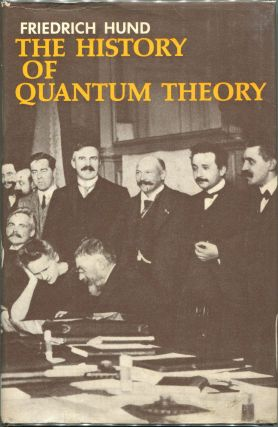 The History of Quantum Theory. Friedrich Hund