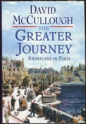 The Greater Journey. David McCullough