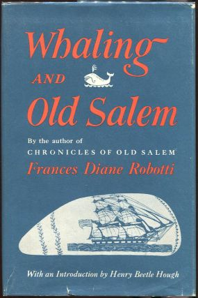 Whaling and Old Salem. Frances Diane Robotti