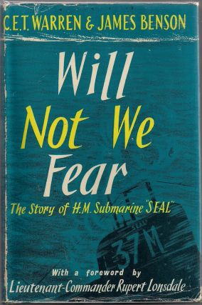 "Will We Not Fear; The Story of His Majesty's Submarine ""Seal"" and of Lieutenant-Commander Rupert..."