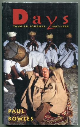Days; Tangier Journal: 1987 - 1989. Paul Bowles