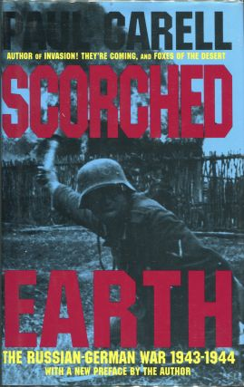 Scorched Earth; The Russian-German War 1943 - 1944. Paul Carell