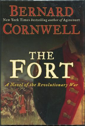 The Fort; A Novel of the Revolutionary War. Bernard Cornwell