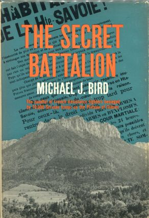 The Secret Battalion. Michael J. Bird