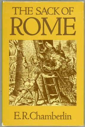 The Sack of Rome. E. R. Chamberlin