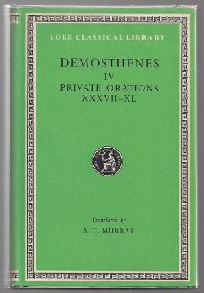 Private Orations XXXVII-XL. Demosthenes
