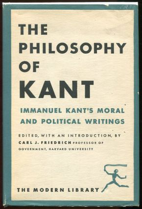 The Philosophy of Kant. Immanuel Kant